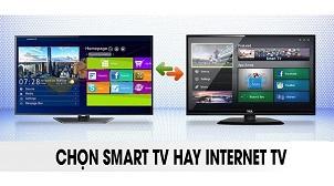 So Sánh Sự Khác Nhau Giữa Smart TV Và Internet TV